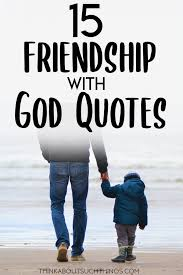 grow in faith these friendship god quotes think