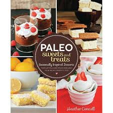 Paleo Sweets And Treats - By Heather Connell (Paperback) : Target