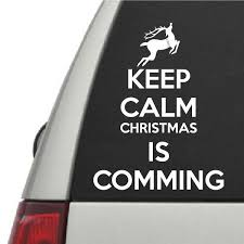 Keep Calm Christmas Is Coming Vinyl Wall Decal Car Sticker Walls2lifedecals