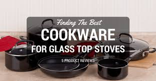 best cookware for glass top stoves 2018