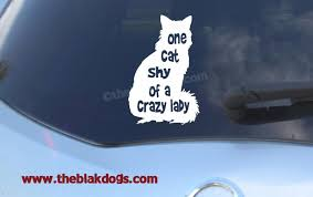 One Cat Shy Of A Crazy Cat Lady Cat Silhouette Vinyl Sticker Car Decal Personalized Blakdogs Vinyl Designs
