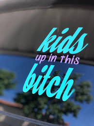 Kids Up In This B Car Decal Etsy