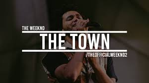The Weeknd - The Town (LYRICS) (With ...