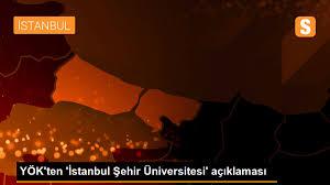 YÖK'ten 'İstanbul Şehir Üniversitesi' açıklaması - Son Dakika