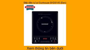 Bếp điện từ cơ Sunhouse SHD6145 (Đen) - YouTube