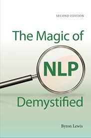 The Magic of NLP Demystified (Second Edition) - Kindle edition by ...