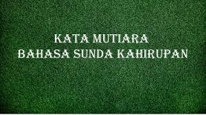 √ kata mutiara bahasa sunda kahirupan asli bikin semangat