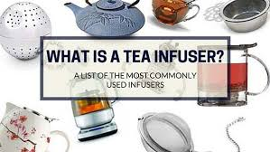 what is a tea infuser a look at