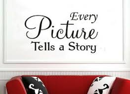 Every Picture Tells A Story Wall Art Sticker Quote Ebay