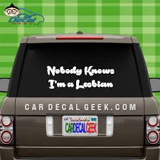 Nobody Knows I M A Lesbian Vinyl Decal Sticker Graphic