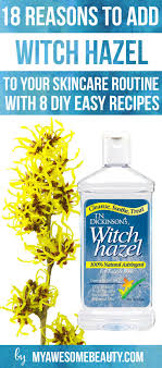 18 awesome uses for witch hazel on face