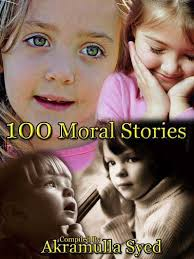 100 Moral Stories Children S Stories Ahsanul Qasas Excellent Stories Practical Stories