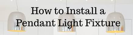 install a pendant lighting fixture