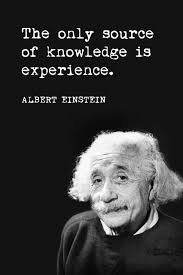 the only source of knowledge is experience albert einstein quote