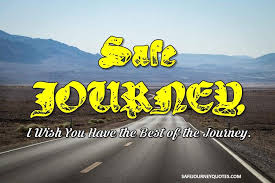 have a safe and happy journey wishes for sister in