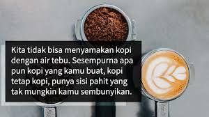 kata kata filosofi kopi untuk memotivasi hari anda sasame coffee