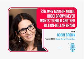 226 why makeup mogul bobbi brown never