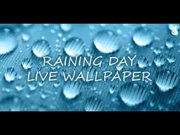 raining day live wallpaper you