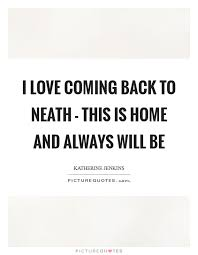 coming back home quotes sayings coming back home picture quotes
