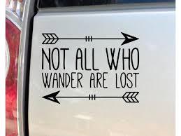 Not All Who Wander Are Lost Vinyl Decal Laptop Car Truck Bumper Window Sticker 7 5 X 5 5 Black Newegg Com
