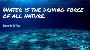 leonardo da vinci quote water is the driving force of all nature