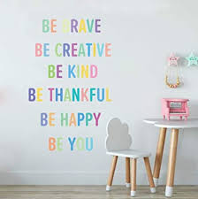 Amazon Com Colorful Inspirational Lettering Quote Wall Decal Be Brave Be Creative Be Kind Be Thankful Be Happy Be You Positive Quote Sticker For Classroom Kids Decoration Arts Crafts Sewing