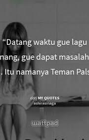 quotes cinta sahabat dan teman palsu t m a f wattpad