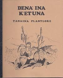Tanaina plantlore, Dena'ina k'et'una: Kari, Priscilla Russell: Amazon.com:  Books