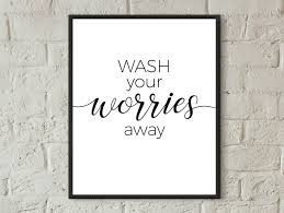 Wash Your Worries Away Print Bathroom Wall Decor Printable Bathroom Wall Art Guest Bathroo Bathroom Wall Art Printables Bathroom Wall Art Hand Lettering Quotes