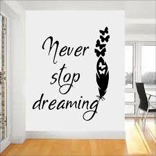 Inspiring Quotes Wall Decals Nerver Stop Dream With Butterflies Quill Home Decor Living Room Office Vinyl Wall Stickers Y475 Wall Stickers Aliexpress