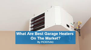 best heater for garage reviews and