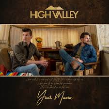 """HIGH VALLEY GIVE CREDIT TO """"YOUR MAMA"""" IN FAMILY-DRIVEN NEW SONG - High  Valley Official Website Official News"""