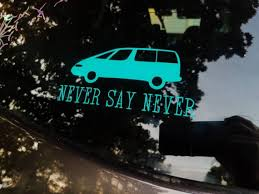 The Original Never Say Never Minivan Window Decal Funny Etsy