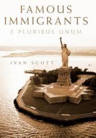 Famous Immigrants, E Pluribus Unum by Ivan Scott | 9781469199160 ...