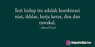kutipan ahmad fuadi inti hidup itu adalah kombinasi niat