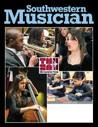 December 2013 Southwestern Musician by Texas Music Educators Association -  issuu