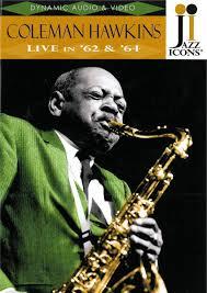 Amazon.com: Jazz Icons: Coleman Hawkins Live in '62 & '64: Coleman Hawkins,  Harry Edison, Papa Jo Jones, Various: Movies & TV