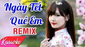 Ngày Tết Quê Em (Remix) - St. Từ Huy | Nhạc Xuân 2019 Karaoke ...