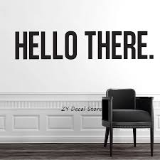 Hello There Family Quote Wall Sticker Home Decor Living Room Vinyl Decals Welcome Sign Simple Decorate Wall Decal Removable S611 Decorative Wall Decal Wall Decalsvinyl Decal Aliexpress