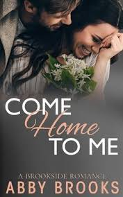 Come Home To Me : Abby Brooks : 9781980550464