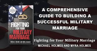 Fighting for Your Military Marriage | Overcoming the unique challenges  facing military marriages