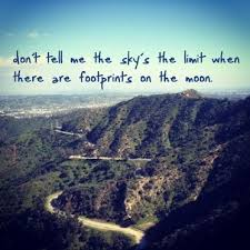 cool quotes don t tell me skys limit footprints on moon