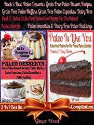 best paleo desserts grain paleo dessert recipes grain