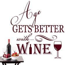 Age Gets Better With Wine Alcohol Quote Wall Sticker Wine Etsy