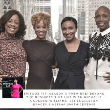 KaileiCarr.com | Episode 147: Beyond the Business Suit Live with Leaders  Esi Eggleston Bracey, Michelle Gadsden-Williams and Keisha Smith-Jeremie