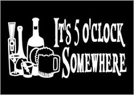 It S Five O Clock Somewhere Decal Funny Vinyl Drinking Party Car Truck Sticker Ebay