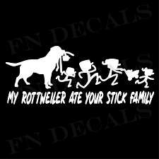 My Rottweiler Ate Your Stick Family Vinyl Decal Sticker Stick Family Vinyl Decals Vinyl Decal Stickers