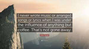 """chris cornell quote """"i never wrote music or arranged songs or"""