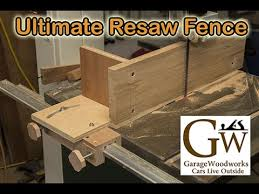 Ultimate Resaw Fence Youtube