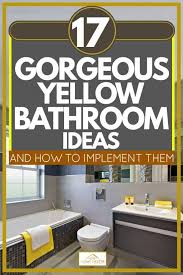 17 gorgeous yellow bathroom ideas and